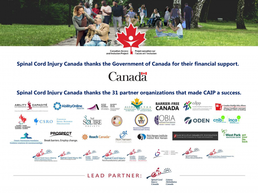 Spinal Cord Injury Canada thanks the Government of Canada for their financial support and the 31 partner organizations for making CAIP a success.
